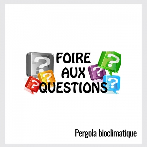 FAQ Pergola bioclimatique